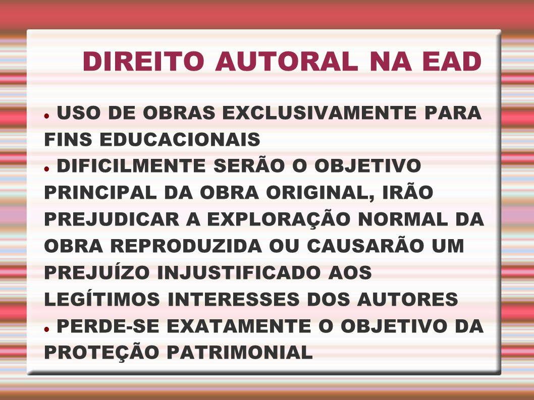 DIREITO AUTORAL NA EAD USO DE OBRAS EXCLUSIVAMENTE PARA FINS EDUCACIONAIS.