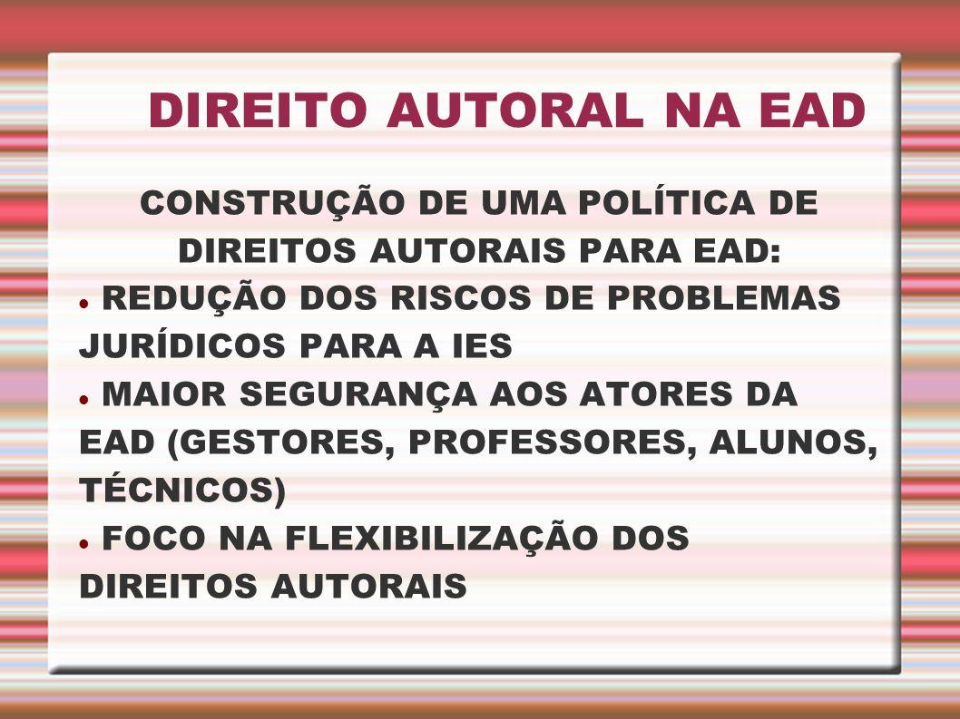 CONSTRUÇÃO DE UMA POLÍTICA DE DIREITOS AUTORAIS PARA EAD: