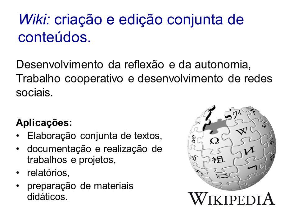 Wiki: criação e edição conjunta de conteúdos.