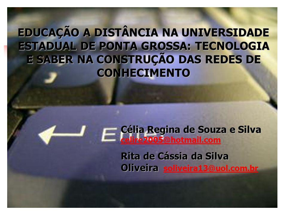 EDUCAÇÃO A DISTÂNCIA NA UNIVERSIDADE ESTADUAL DE PONTA GROSSA: TECNOLOGIA E SABER NA CONSTRUÇÃO DAS REDES DE CONHECIMENTO