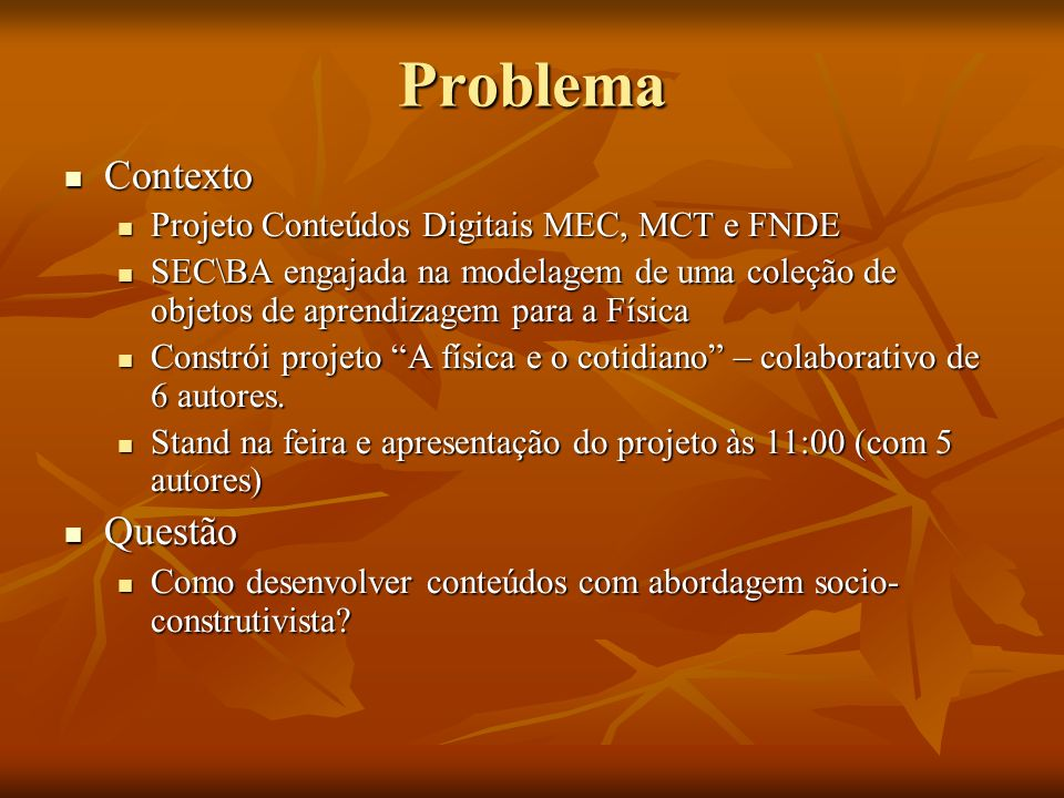 Problema Contexto Questão Projeto Conteúdos Digitais MEC, MCT e FNDE