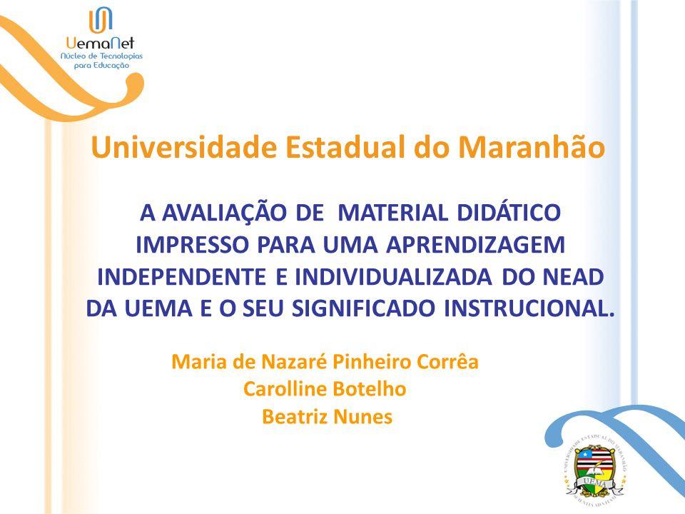 Maria de Nazaré Pinheiro Corrêa Carolline Botelho Beatriz Nunes