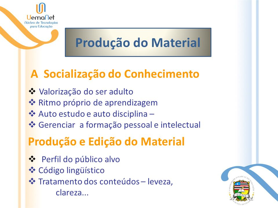 Produção do Material A Socialização do Conhecimento
