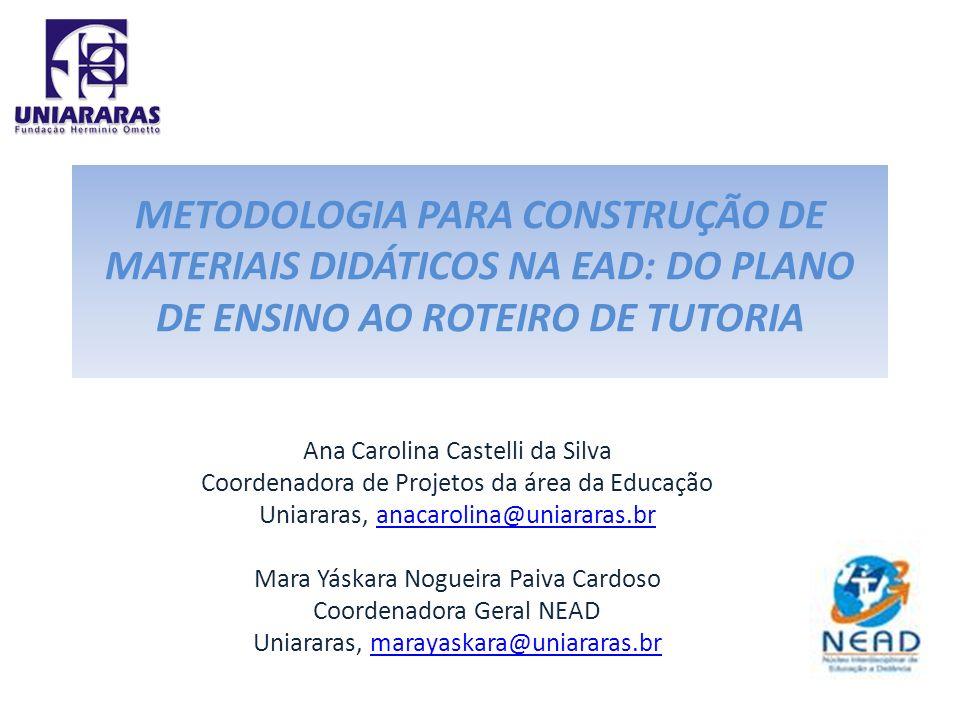 METODOLOGIA PARA CONSTRUÇÃO DE MATERIAIS DIDÁTICOS NA EAD: DO PLANO DE ENSINO AO ROTEIRO DE TUTORIA