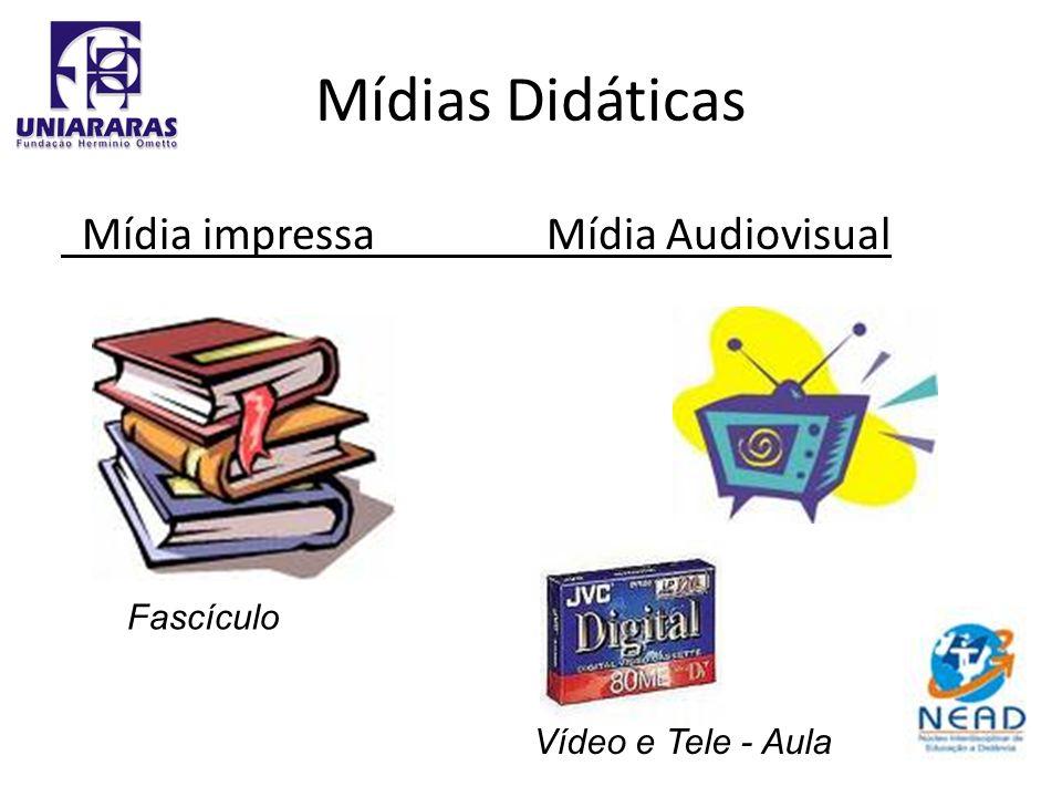 Mídias Didáticas Mídia impressa Mídia Audiovisual Fascículo