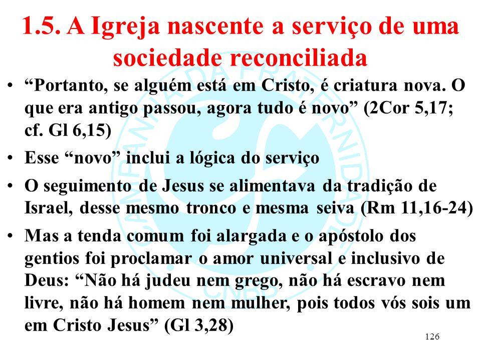 1.5. A Igreja nascente a serviço de uma sociedade reconciliada