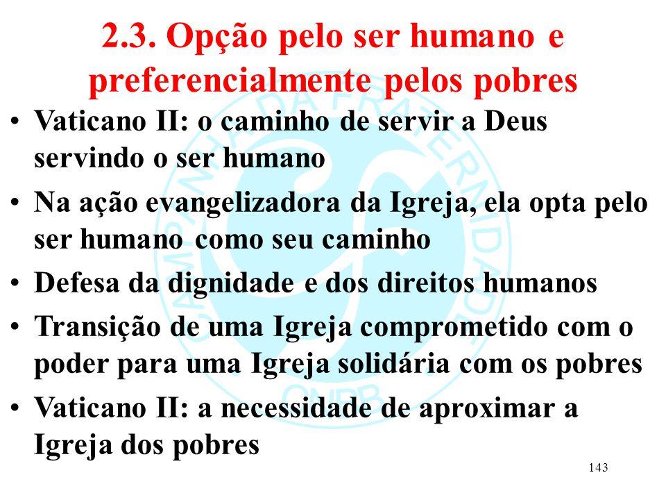 2.3. Opção pelo ser humano e preferencialmente pelos pobres