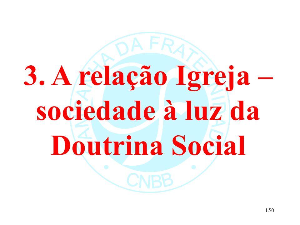 3. A relação Igreja – sociedade à luz da Doutrina Social