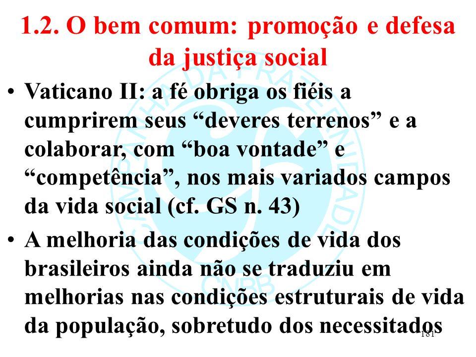 1.2. O bem comum: promoção e defesa da justiça social