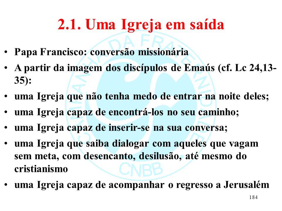 2.1. Uma Igreja em saída Papa Francisco: conversão missionária