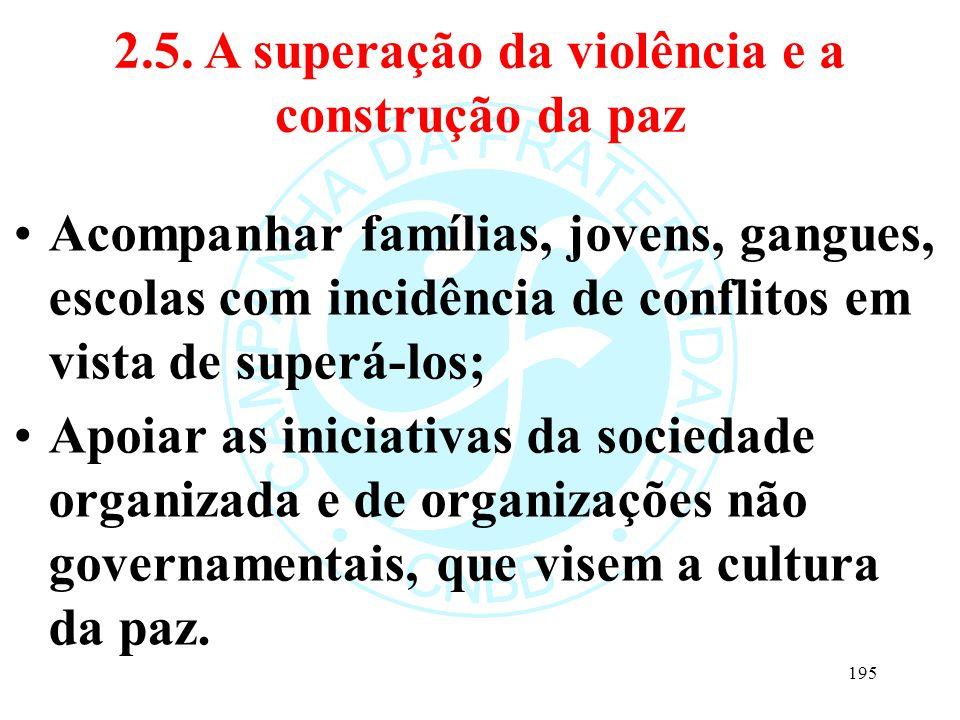 2.5. A superação da violência e a construção da paz