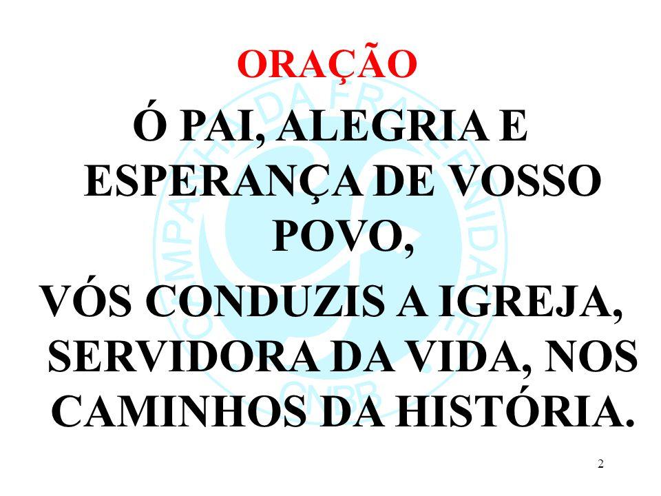 Ó PAI, ALEGRIA E ESPERANÇA DE VOSSO POVO,