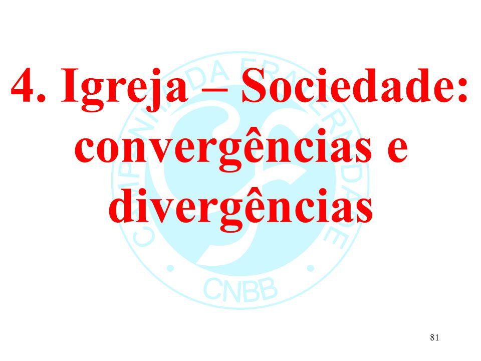 4. Igreja – Sociedade: convergências e divergências