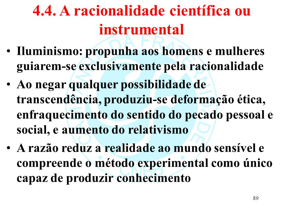 4.4. A racionalidade científica ou instrumental