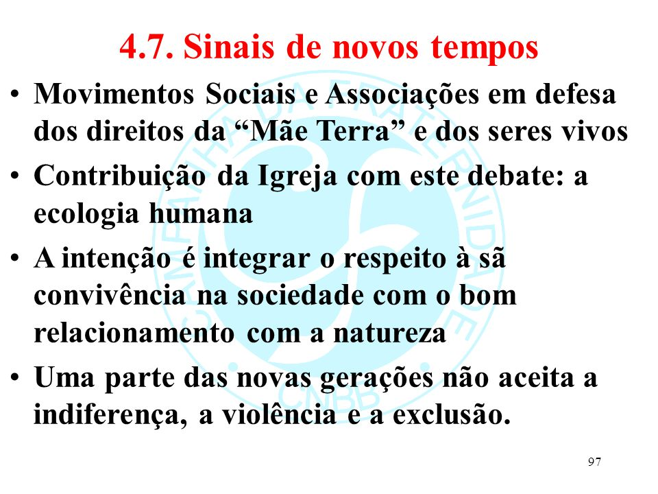 4.7. Sinais de novos tempos Movimentos Sociais e Associações em defesa dos direitos da Mãe Terra e dos seres vivos.