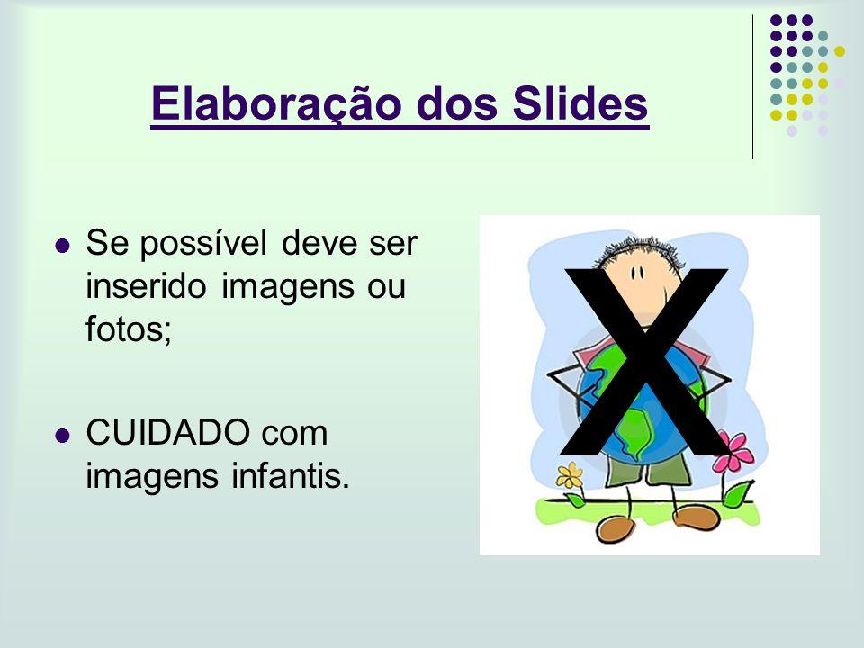 x Elaboração dos Slides
