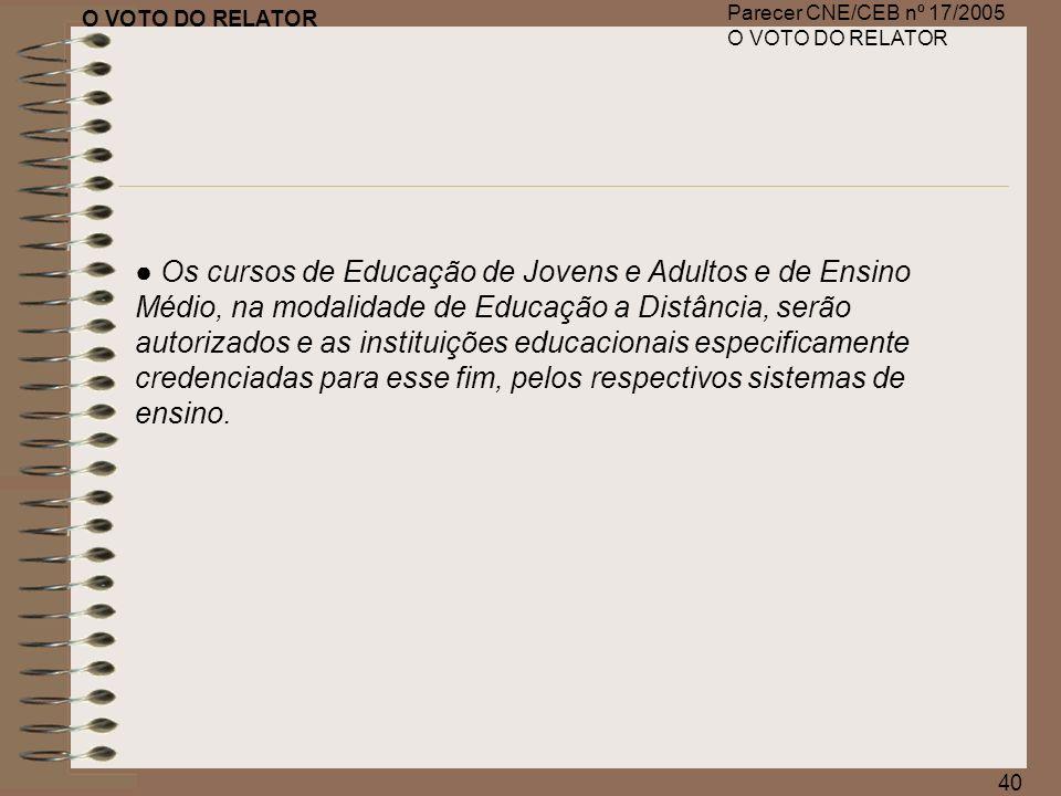 O VOTO DO RELATOR Parecer CNE/CEB nº 17/2005 O VOTO DO RELATOR.