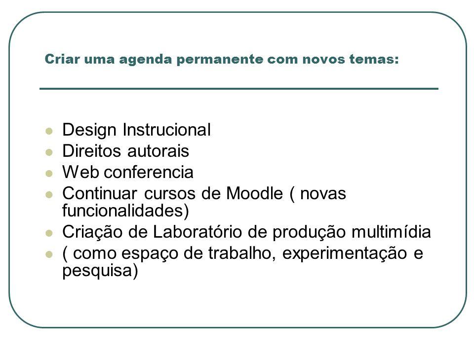 Criar uma agenda permanente com novos temas:
