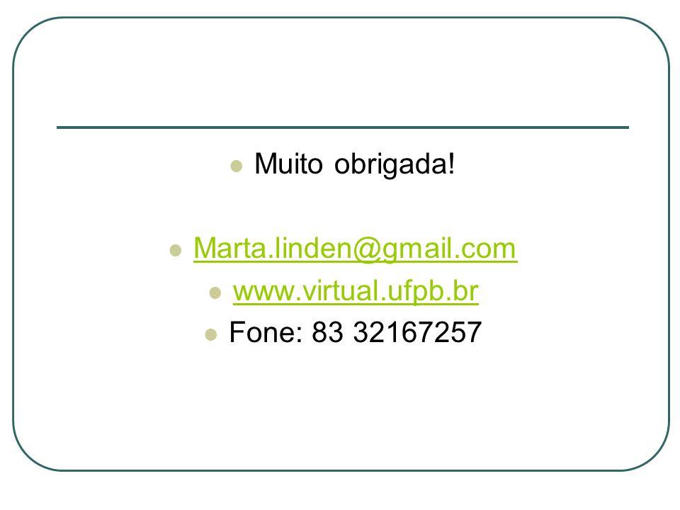 Muito obrigada! Marta.linden@gmail.com www.virtual.ufpb.br Fone: 83 32167257