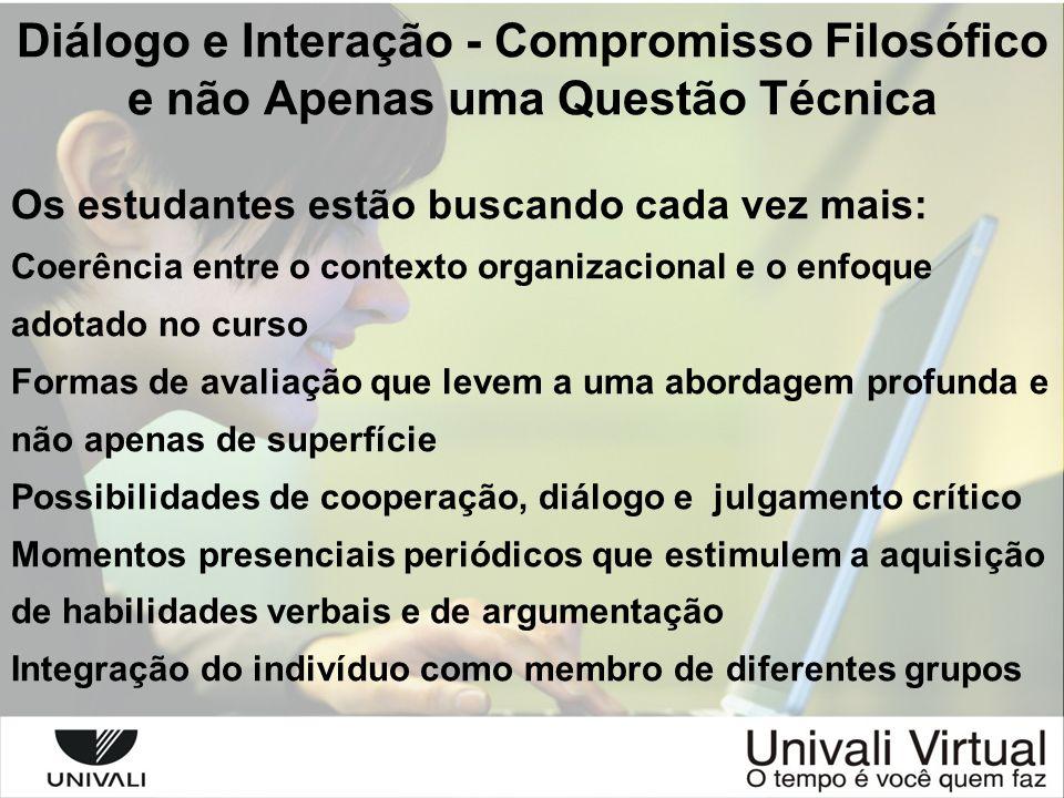 Diálogo e Interação - Compromisso Filosófico e não Apenas uma Questão Técnica