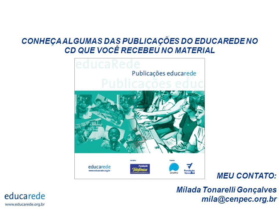 CONHEÇA ALGUMAS DAS PUBLICAÇÕES DO EDUCAREDE NO CD QUE VOCÊ RECEBEU NO MATERIAL
