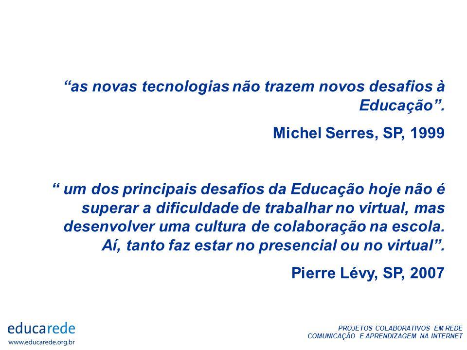 as novas tecnologias não trazem novos desafios à Educação .
