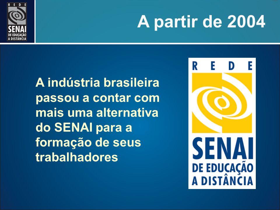A partir de 2004 A indústria brasileira passou a contar com mais uma alternativa do SENAI para a formação de seus trabalhadores.