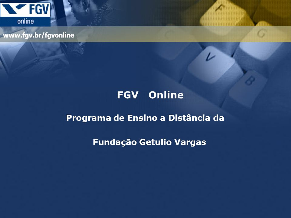 FGV Online Programa de Ensino a Distância da Fundação Getulio Vargas