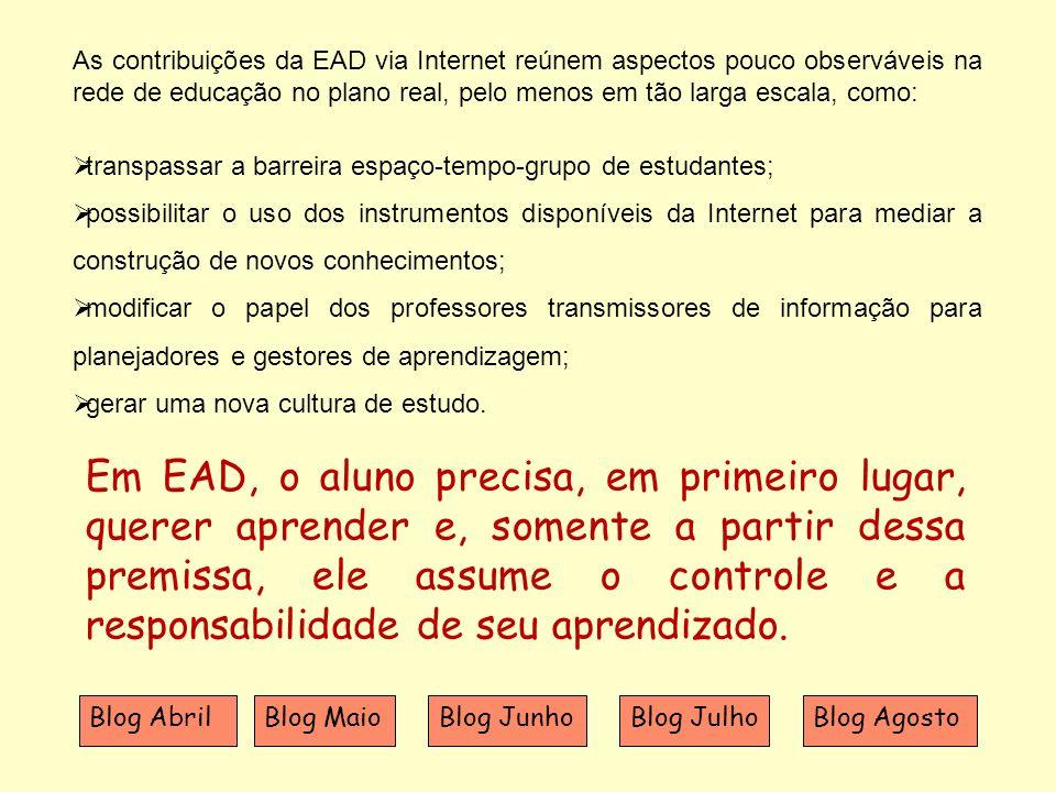 As contribuições da EAD via Internet reúnem aspectos pouco observáveis na rede de educação no plano real, pelo menos em tão larga escala, como: