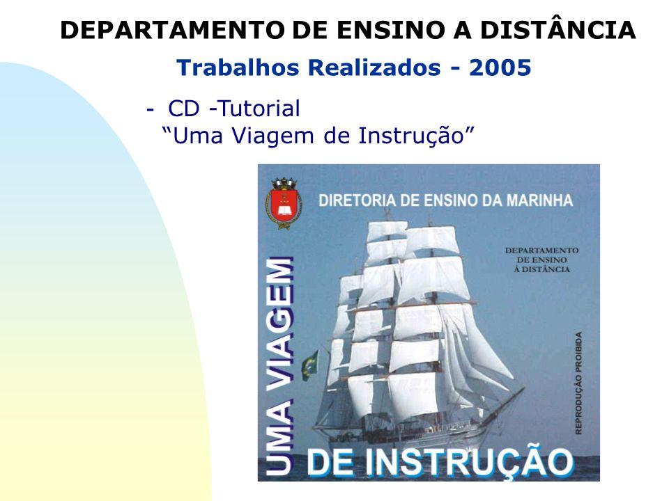 DEPARTAMENTO DE ENSINO A DISTÂNCIA Trabalhos Realizados - 2005