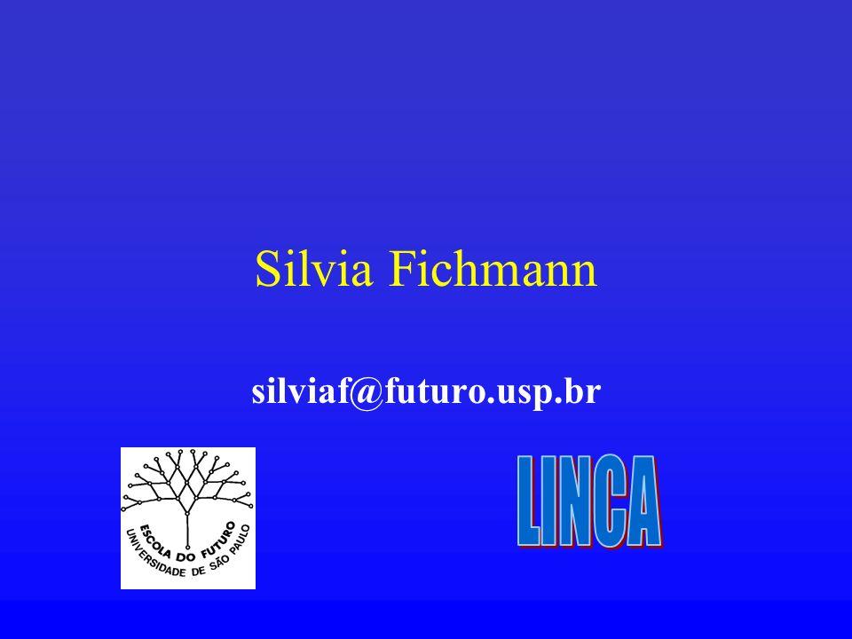 Silvia Fichmann silviaf@futuro.usp.br LINCA