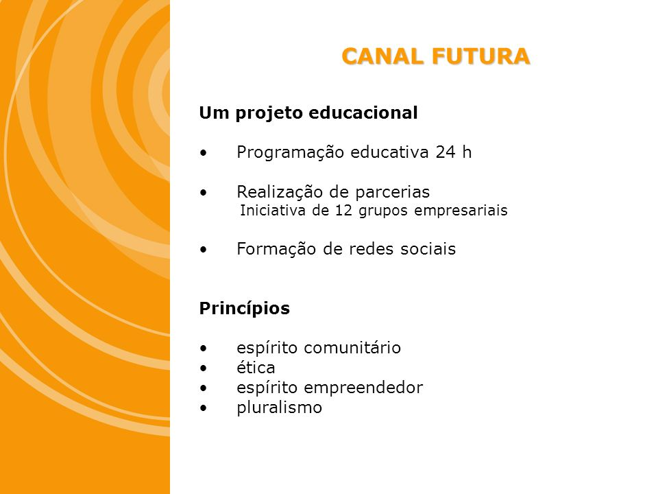 CANAL FUTURA Um projeto educacional Programação educativa 24 h