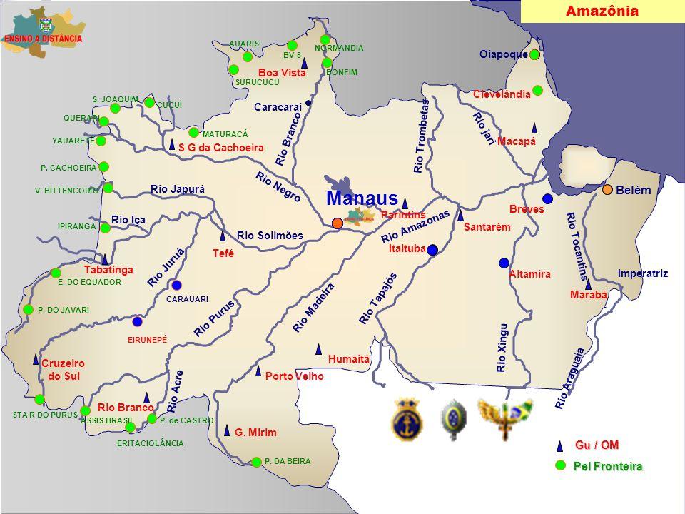 Manaus Amazônia Belém Gu / OM Pel Fronteira Rio Negro Rio Juruá