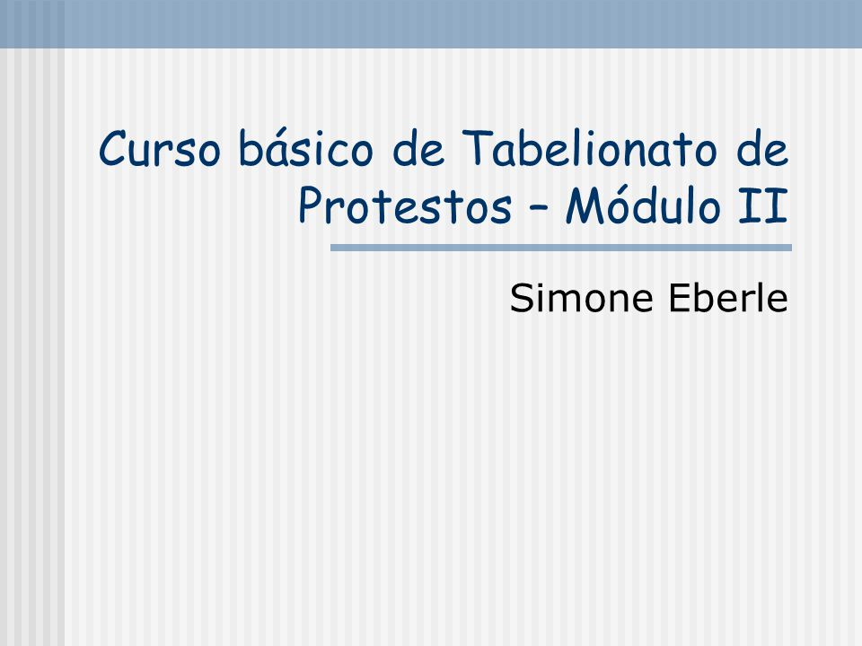 Curso básico de Tabelionato de Protestos – Módulo II