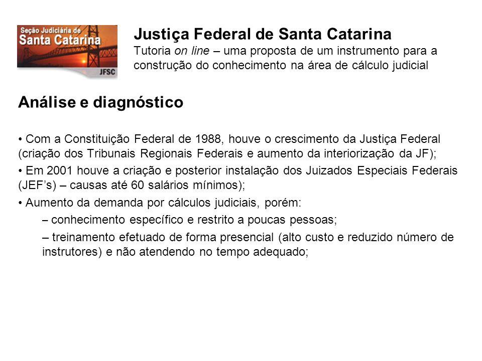 Justiça Federal de Santa Catarina Tutoria on line – uma proposta de um instrumento para a construção do conhecimento na área de cálculo judicial
