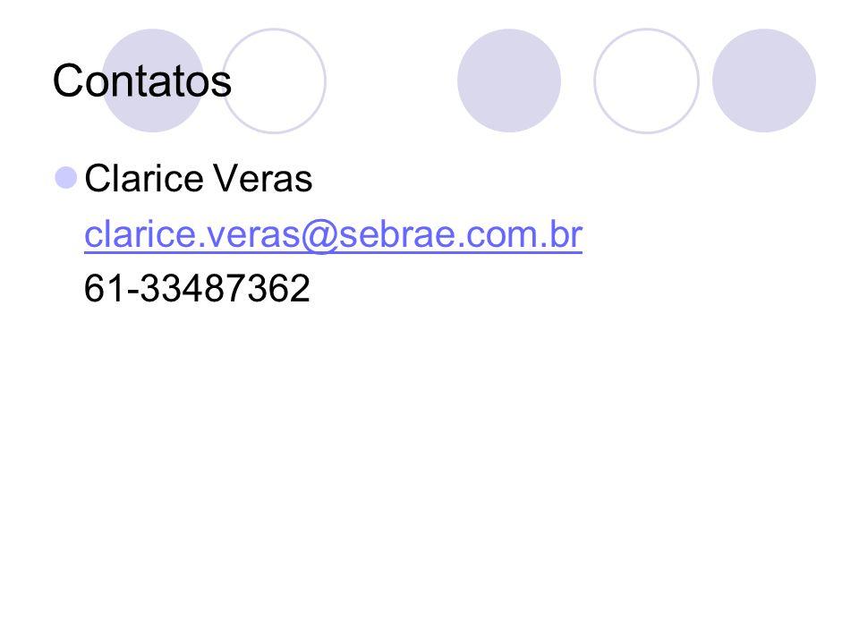 Contatos Clarice Veras clarice.veras@sebrae.com.br 61-33487362