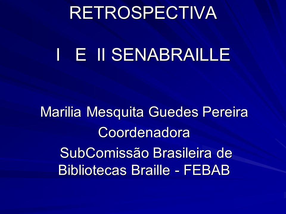 RETROSPECTIVA I E II SENABRAILLE