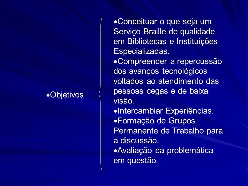 Conceituar o que seja um Serviço Braille de qualidade em Bibliotecas e Instituições Especializadas.