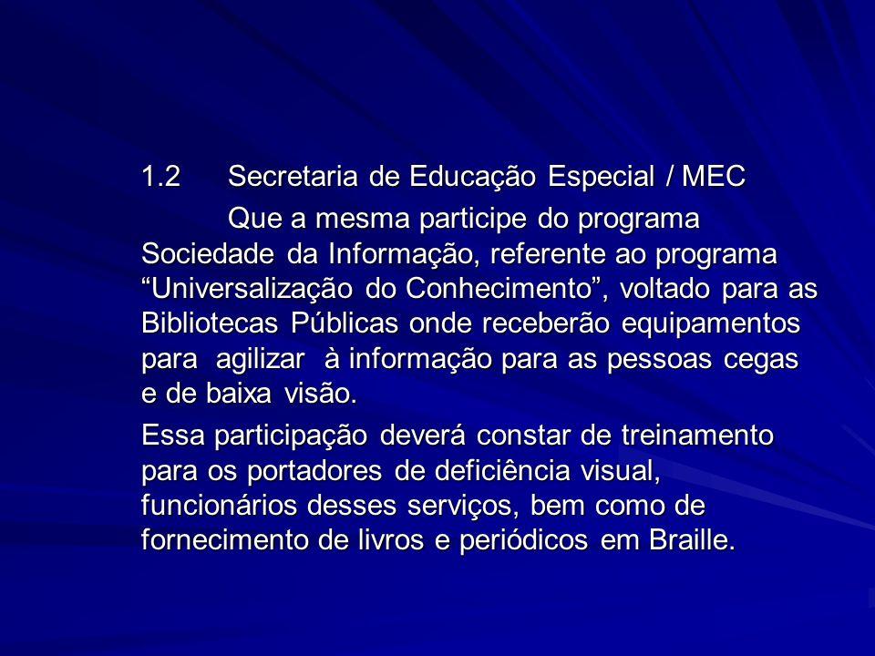 1.2 Secretaria de Educação Especial / MEC