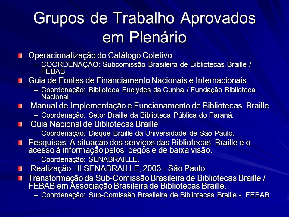 Grupos de Trabalho Aprovados em Plenário
