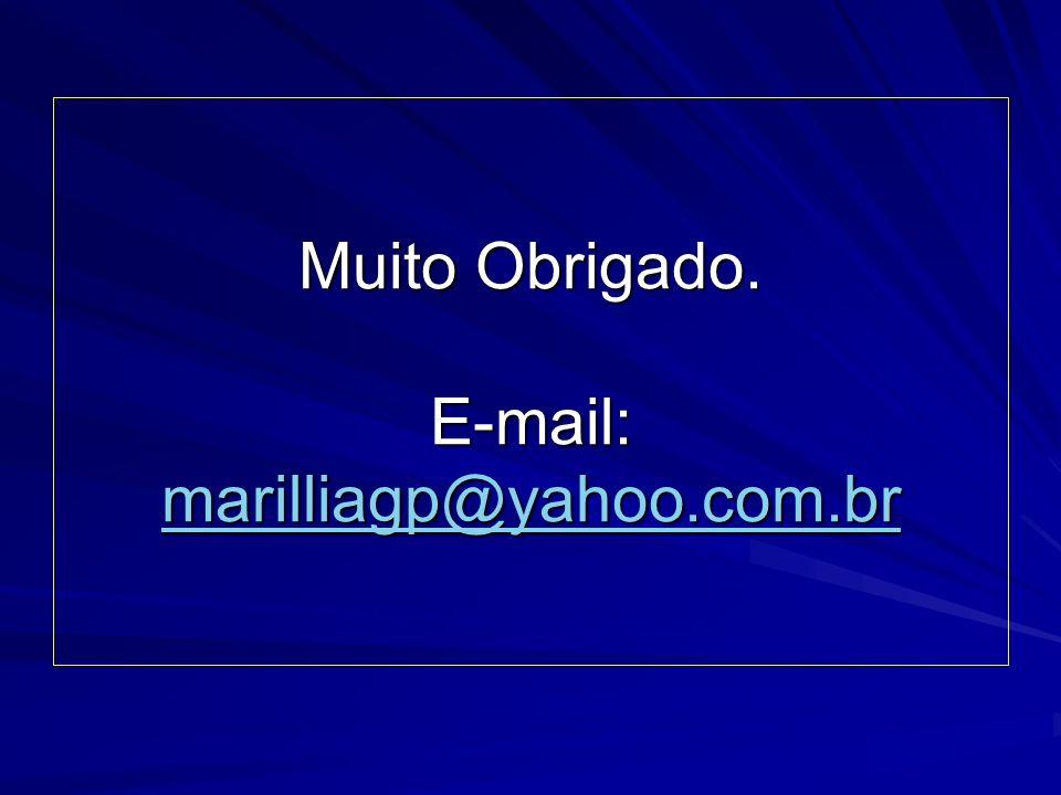 Muito Obrigado. E-mail: marilliagp@yahoo.com.br