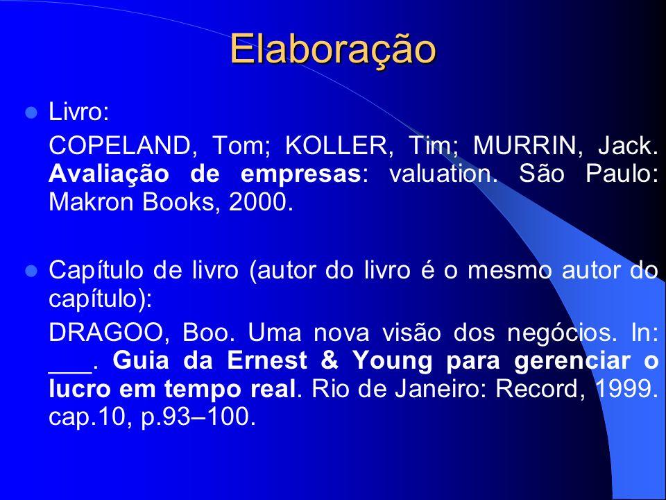 Elaboração Livro: COPELAND, Tom; KOLLER, Tim; MURRIN, Jack. Avaliação de empresas: valuation. São Paulo: Makron Books, 2000.