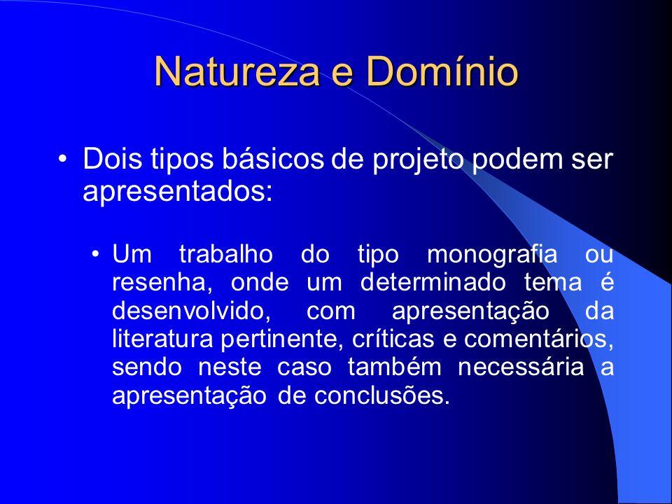 Natureza e Domínio Dois tipos básicos de projeto podem ser apresentados: