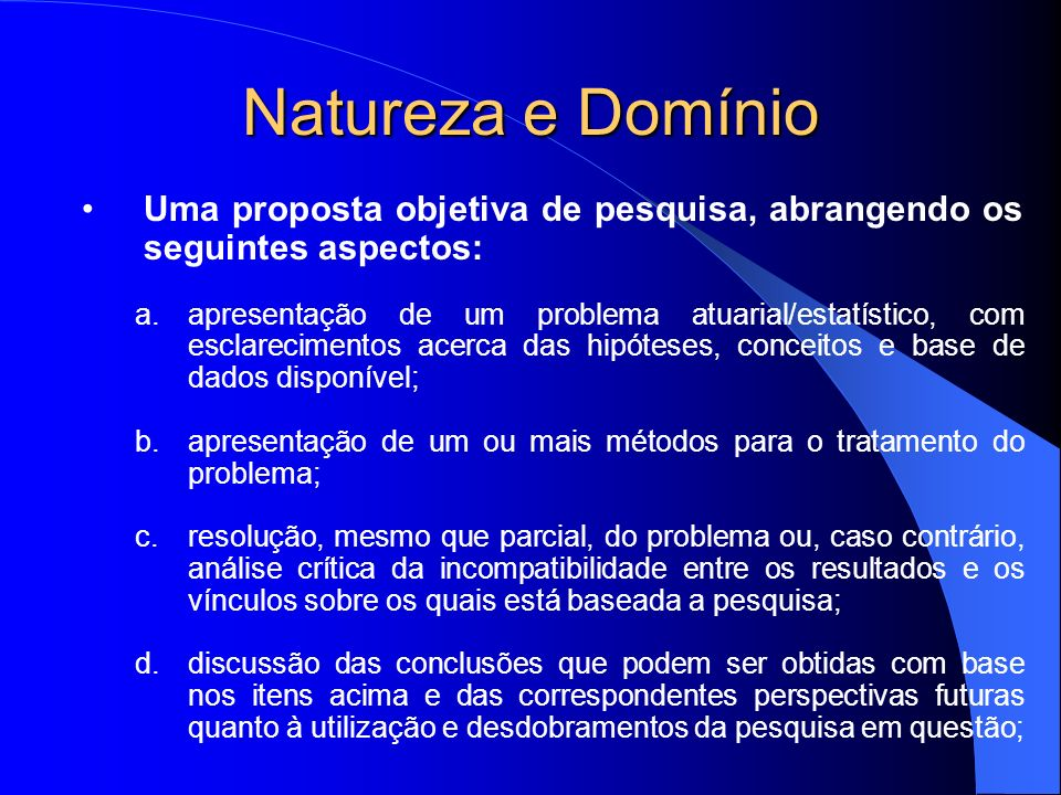 Natureza e Domínio Uma proposta objetiva de pesquisa, abrangendo os seguintes aspectos: