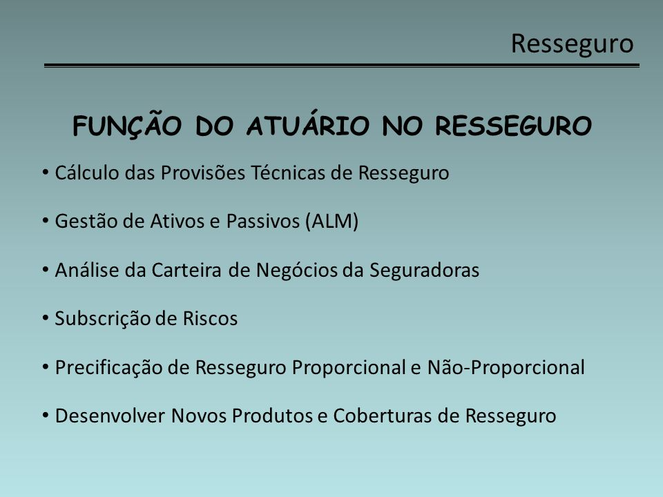 FUNÇÃO DO ATUÁRIO NO RESSEGURO