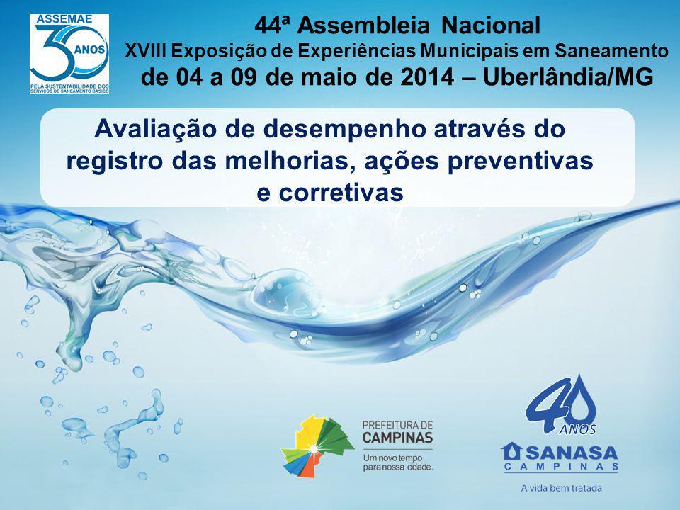 44ª Assembleia Nacional XVIII Exposição de Experiências Municipais em Saneamento. de 04 a 09 de maio de 2014 – Uberlândia/MG.