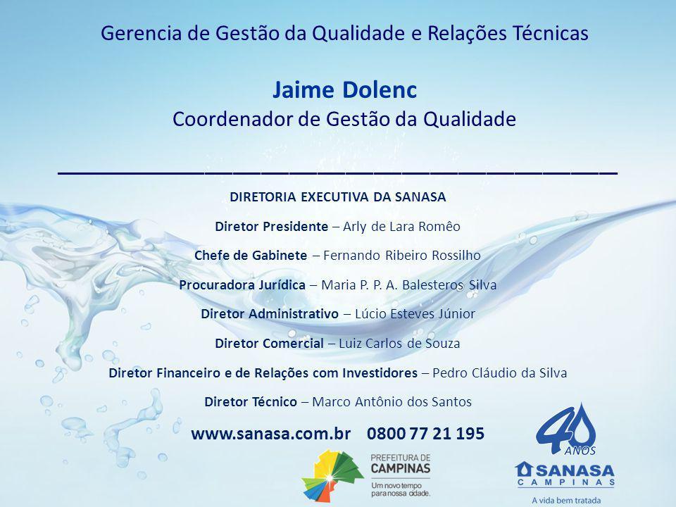 Jaime Dolenc Gerencia de Gestão da Qualidade e Relações Técnicas