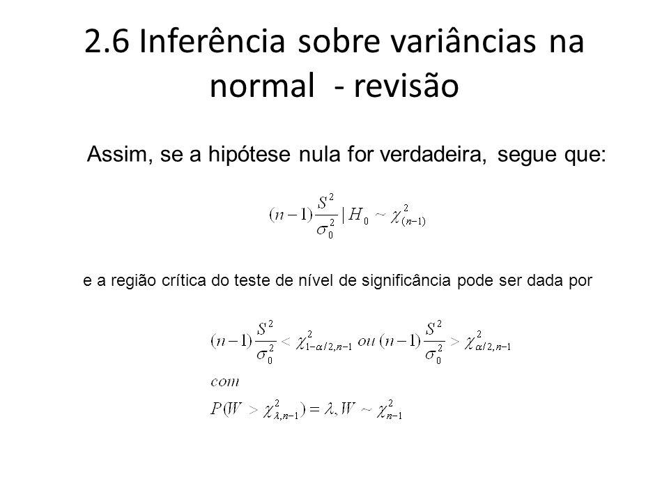 2.6 Inferência sobre variâncias na normal - revisão