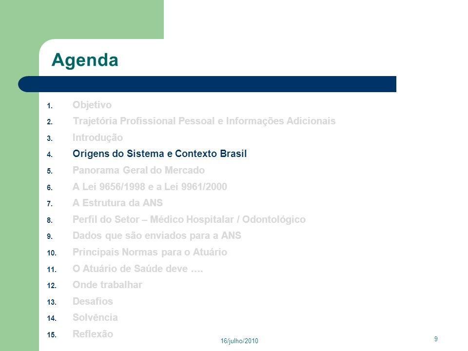 AgendaObjetivo. Trajetória Profissional Pessoal e Informações Adicionais. Introdução. Origens do Sistema e Contexto Brasil.