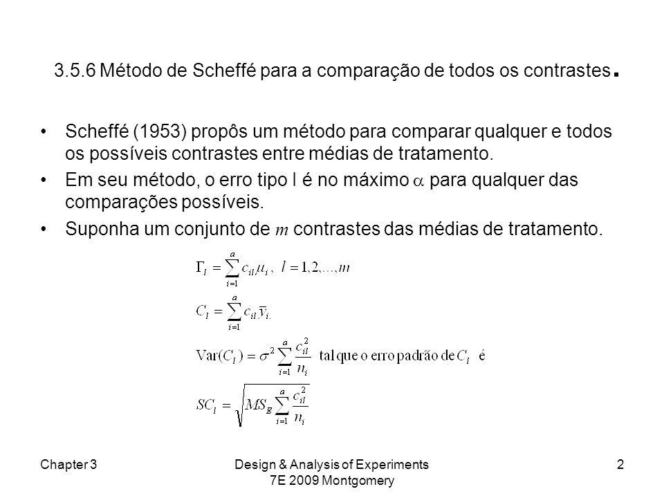 3.5.6 Método de Scheffé para a comparação de todos os contrastes.
